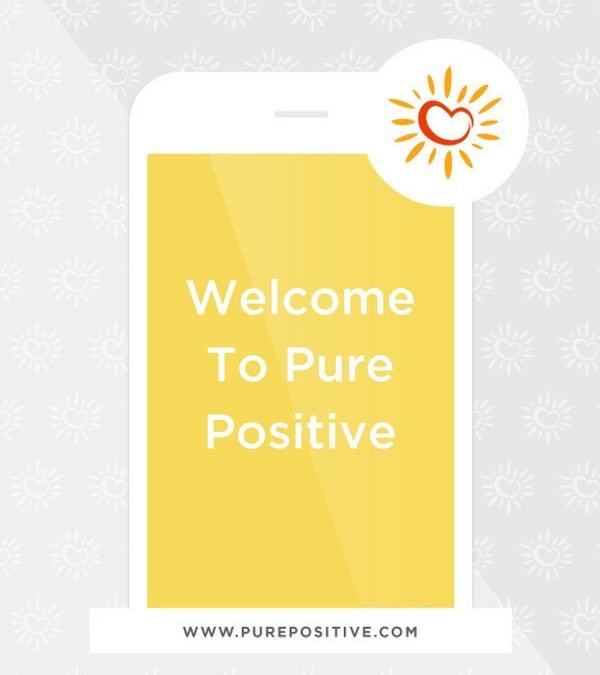 Welcome To Pure Positive