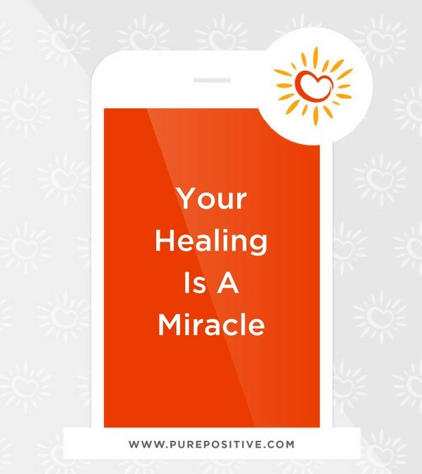 Your Healing Is A Miracle